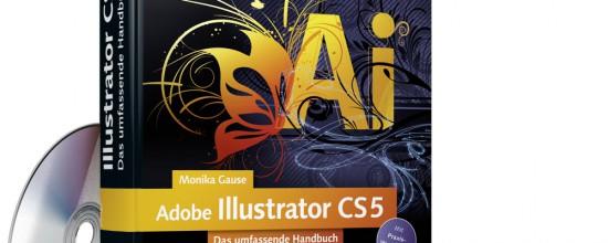 Adobe Illustrator CS5 Das umfassende Handbuch Monika Gause